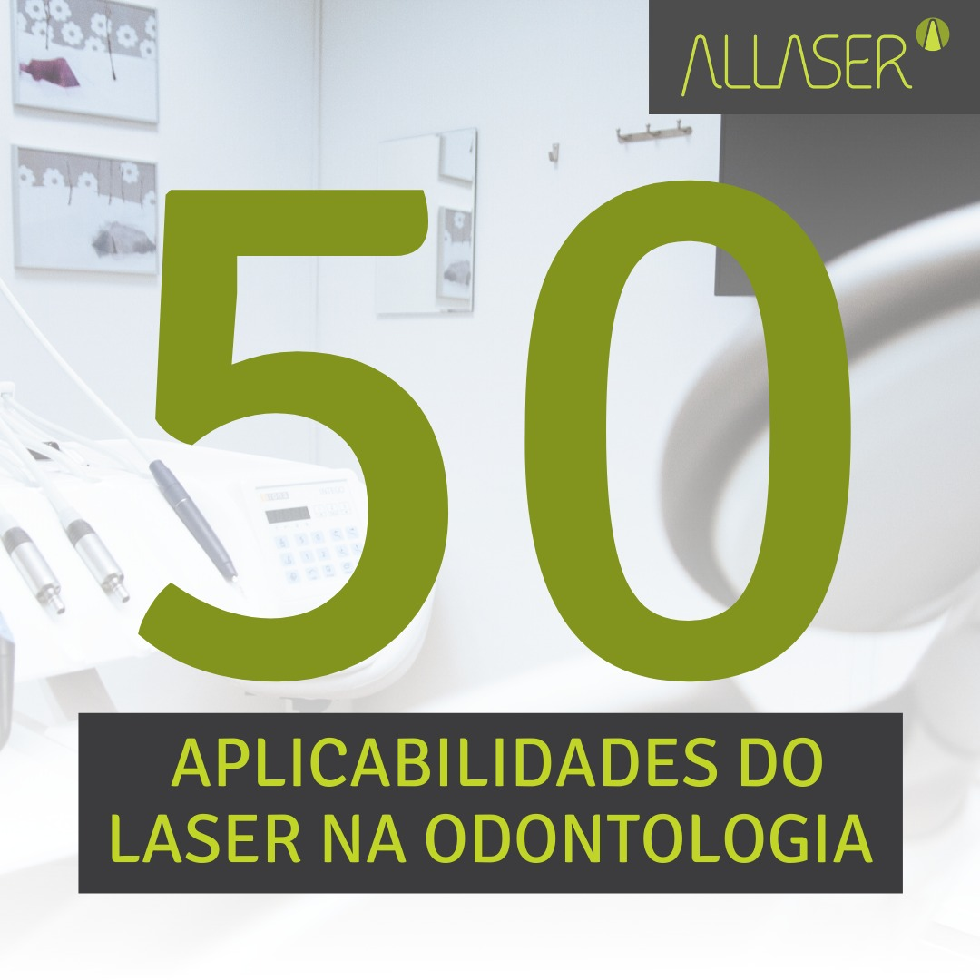 50 APLICABILIDADES DO LASER NA ODONTOLOGIA!