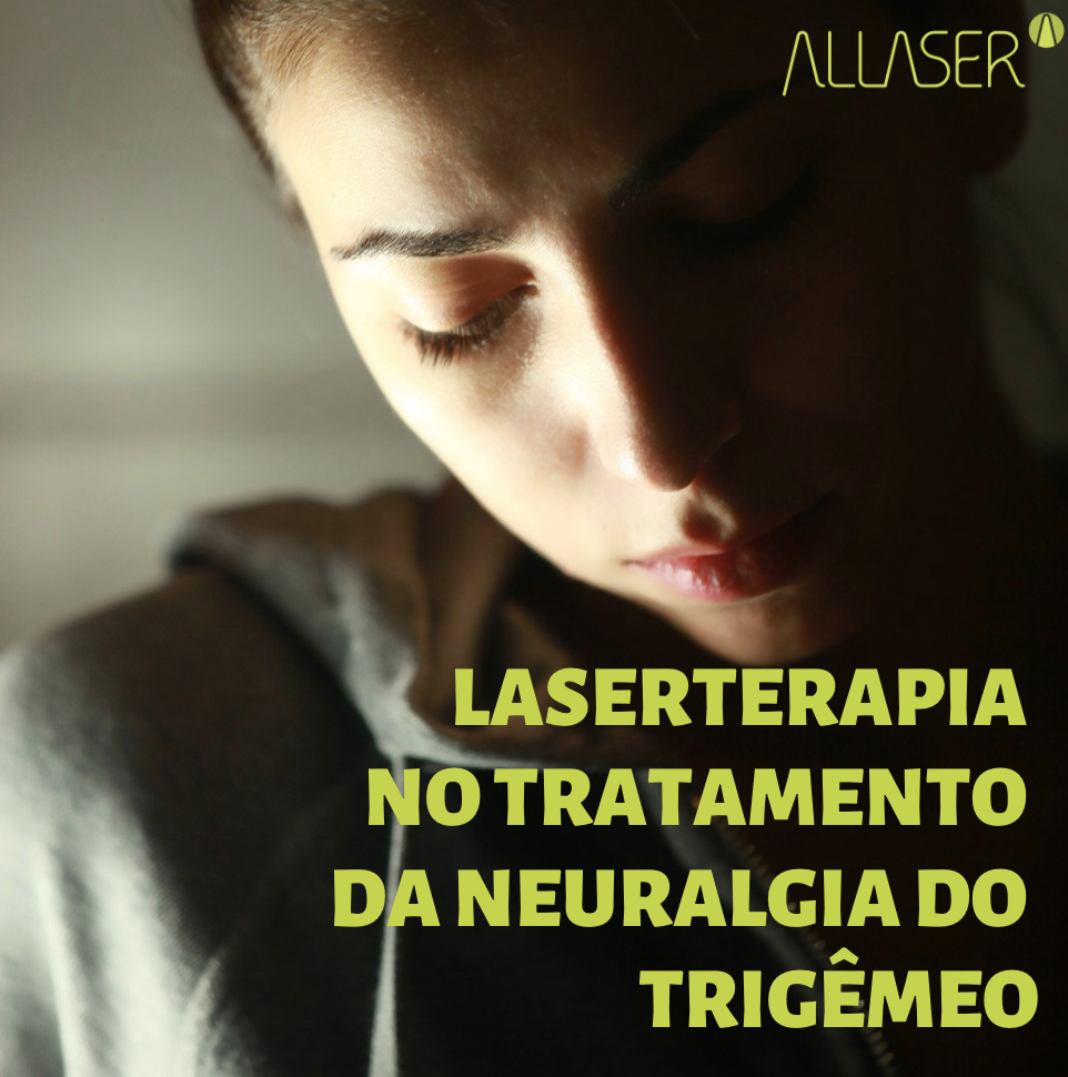 LASERTERAPIA NO TRATAMENTO DA NEURALGIA DO TRIGÊMEO